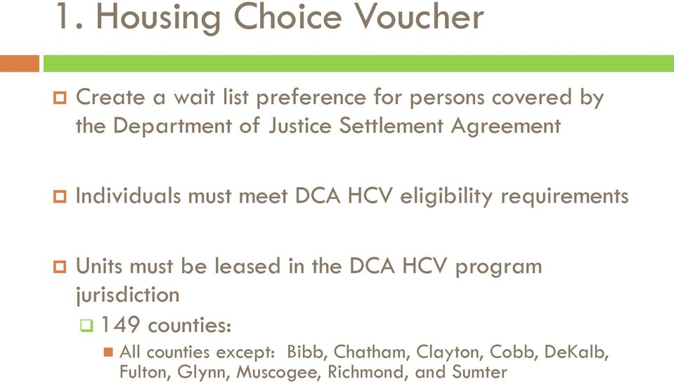 requirements Units must be leased in the DCA HCV program jurisdiction 149 counties: All