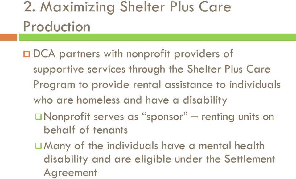 are homeless and have a disability Nonprofit serves as sponsor renting units on behalf of tenants