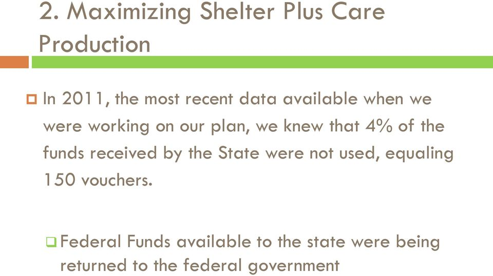 funds received by the State were not used, equaling 150 vouchers.