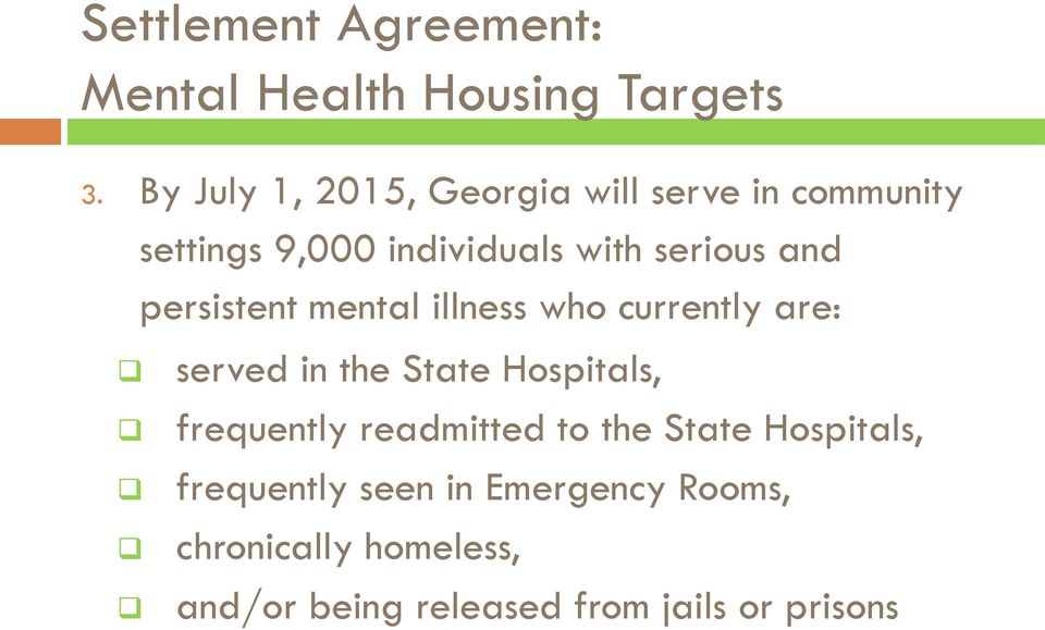 persistent mental illness who currently are: served in the State Hospitals, frequently
