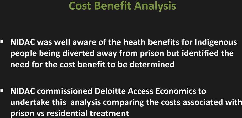 benefit to be determined NIDAC commissioned Deloitte Access Economics to