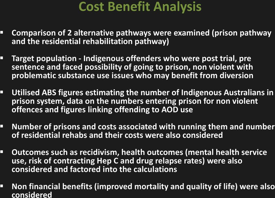 Australians in prison system, data on the numbers entering prison for non violent offences and figures linking offending to AOD use Number of prisons and costs associated with running them and number