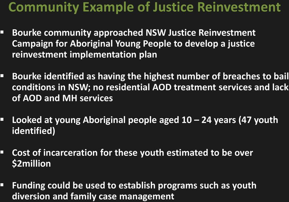 AOD treatment services and lack of AOD and MH services Looked at young Aboriginal people aged 10 24 years (47 youth identified) Cost of
