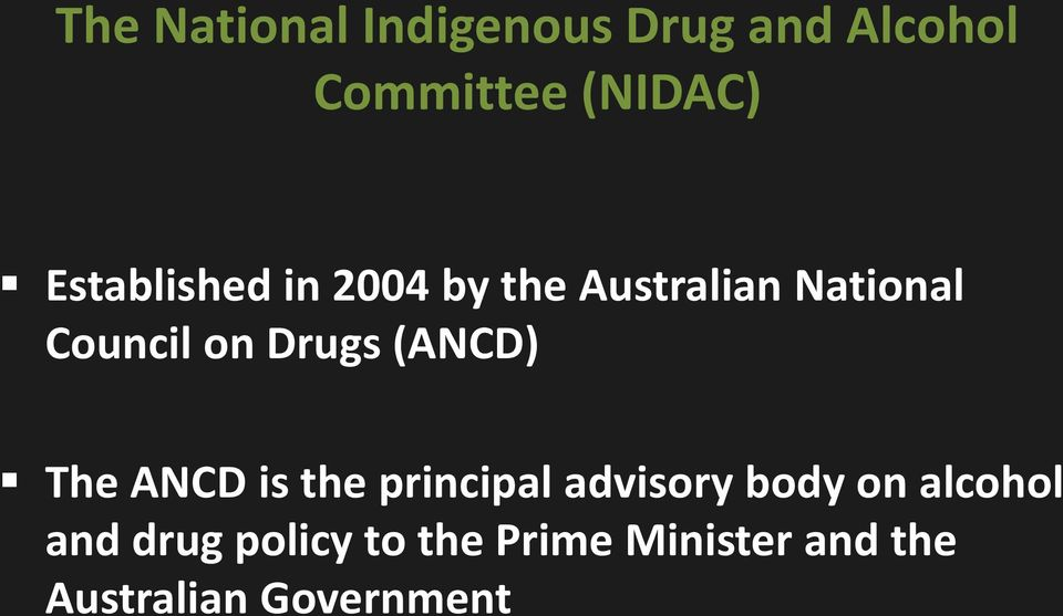 Drugs (ANCD) The ANCD is the principal advisory body on