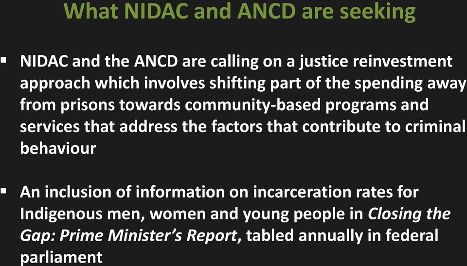 address the factors that contribute to criminal behaviour An inclusion of information on incarceration rates