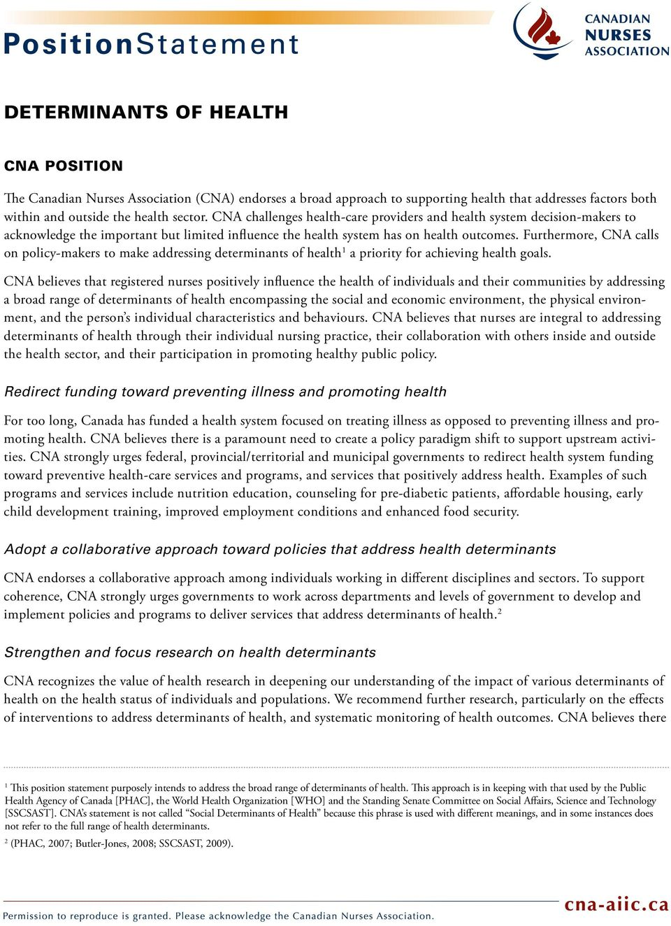 Furthermore, CNA calls on policy-makers to make addressing determinants of health 1 a priority for achieving health goals.