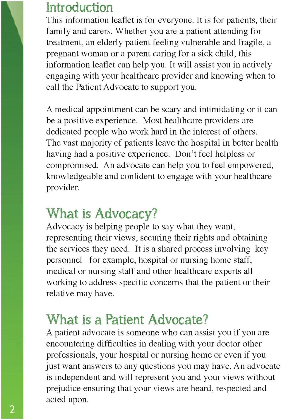 It will assist you in actively engaging with your healthcare provider and knowing when to call the Patient Advocate to support you.