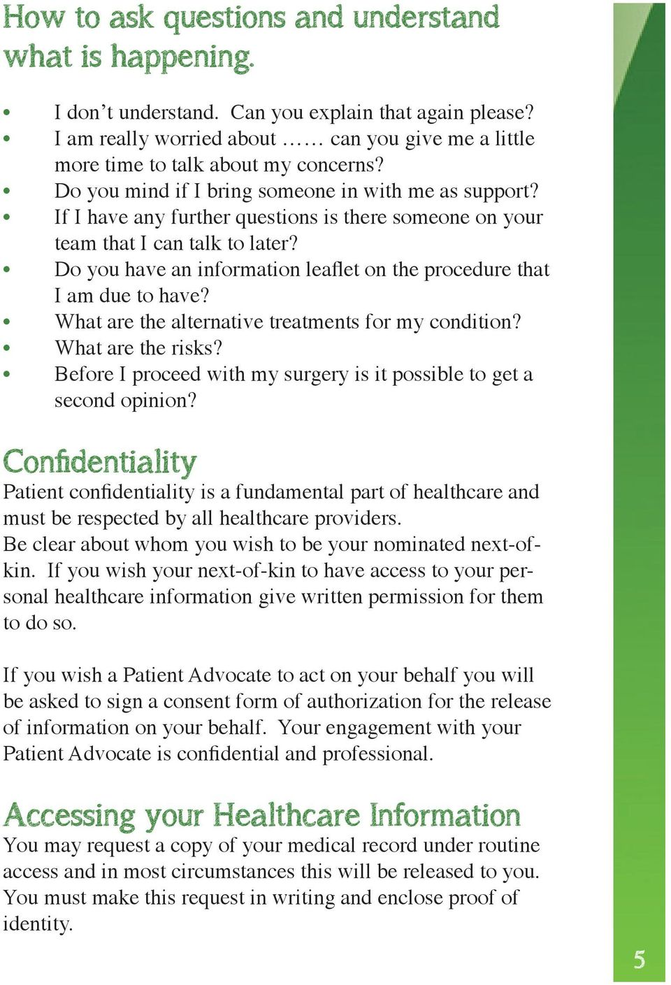 Do you have an information leaflet on the procedure that I am due to have? What are the alternative treatments for my condition? What are the risks?
