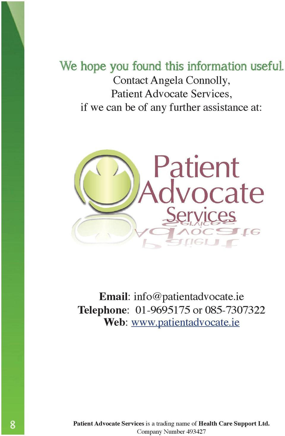 assistance at: Email: info@patientadvocate.