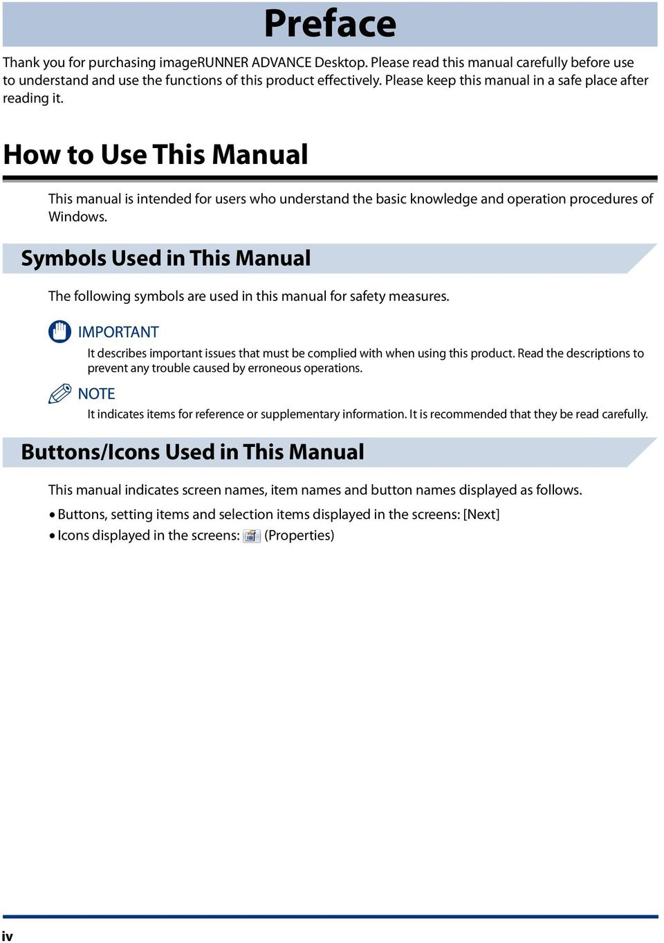 Symbols Used in This Manual The following symbols are used in this manual for safety measures. It describes important issues that must be complied with when using this product.