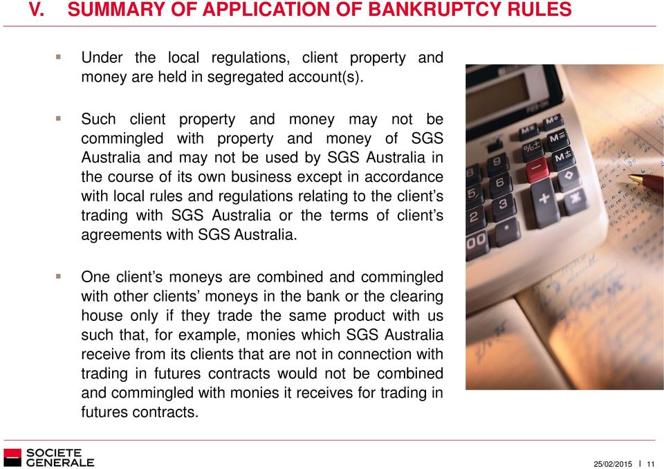 rules and regulations relating to the client s trading with SGS Australia or the terms of client s agreements with SGS Australia.
