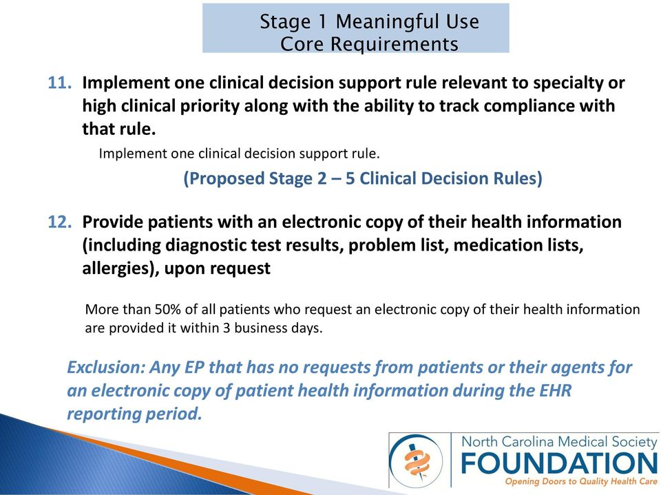 Provide patients with an electronic copy of their health information (including diagnostic test results, problem list, medication lists, allergies), upon request More than 50% of