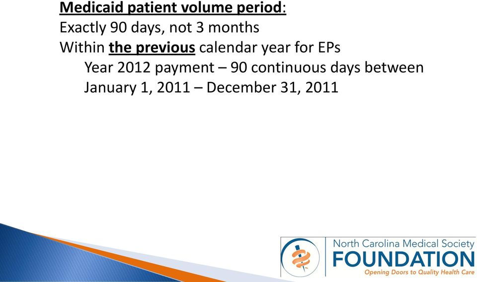 calendar year for EPs Year 2012 payment 90