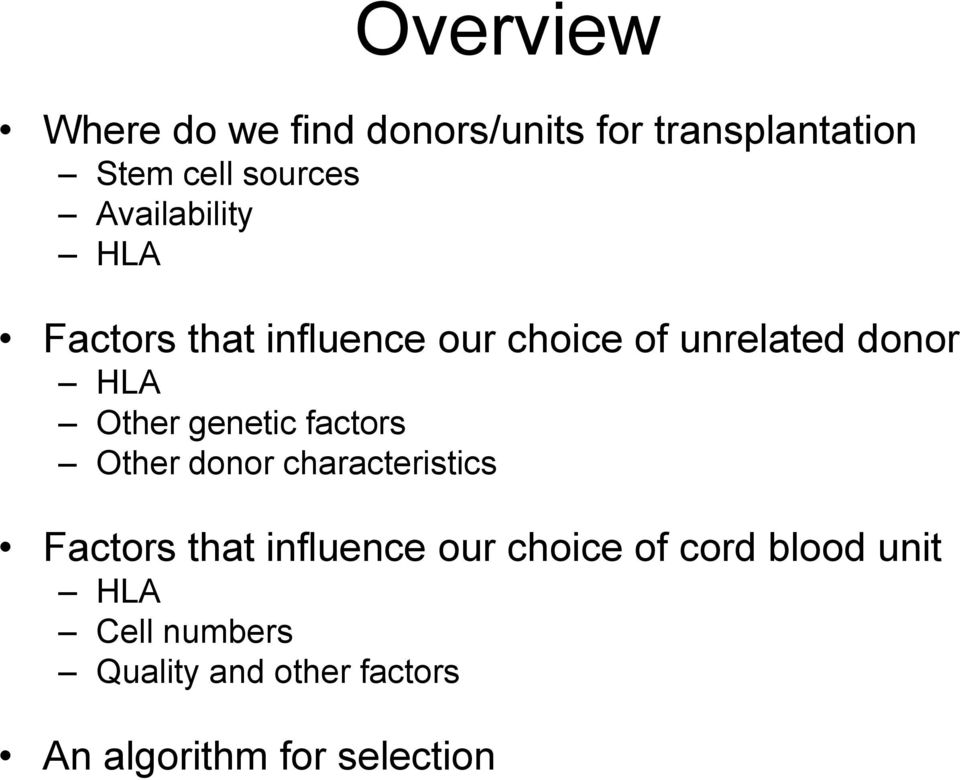 genetic factors Other donor characteristics Factors that influence our choice of