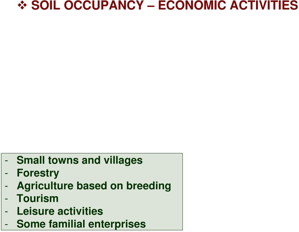 Agriculture based on breeding - Tourism