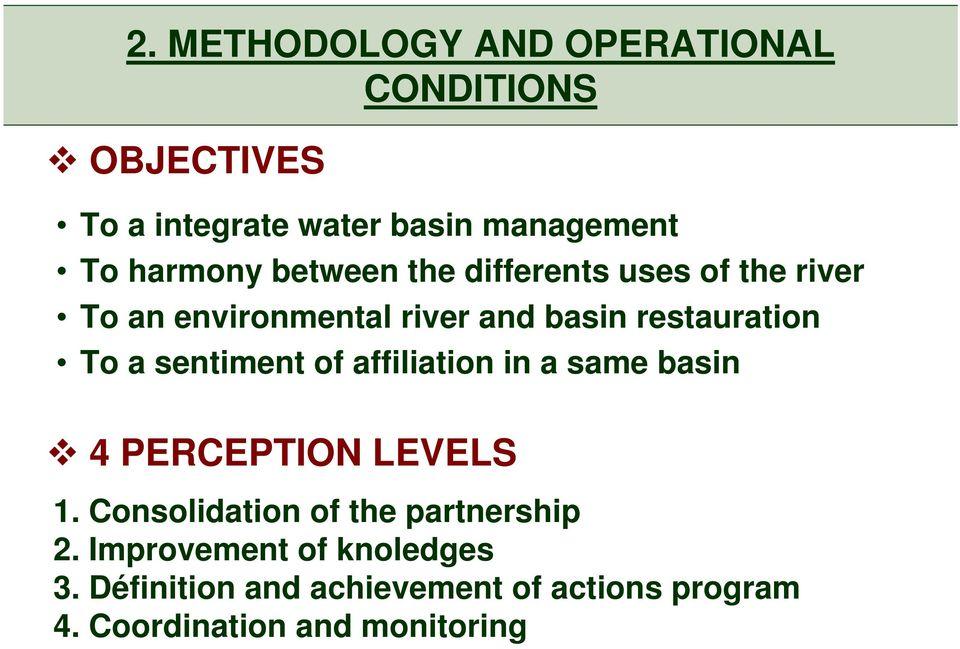 a sentiment of affiliation in a same basin 4 PERCEPTION LEVELS 1. Consolidation of the partnership 2.