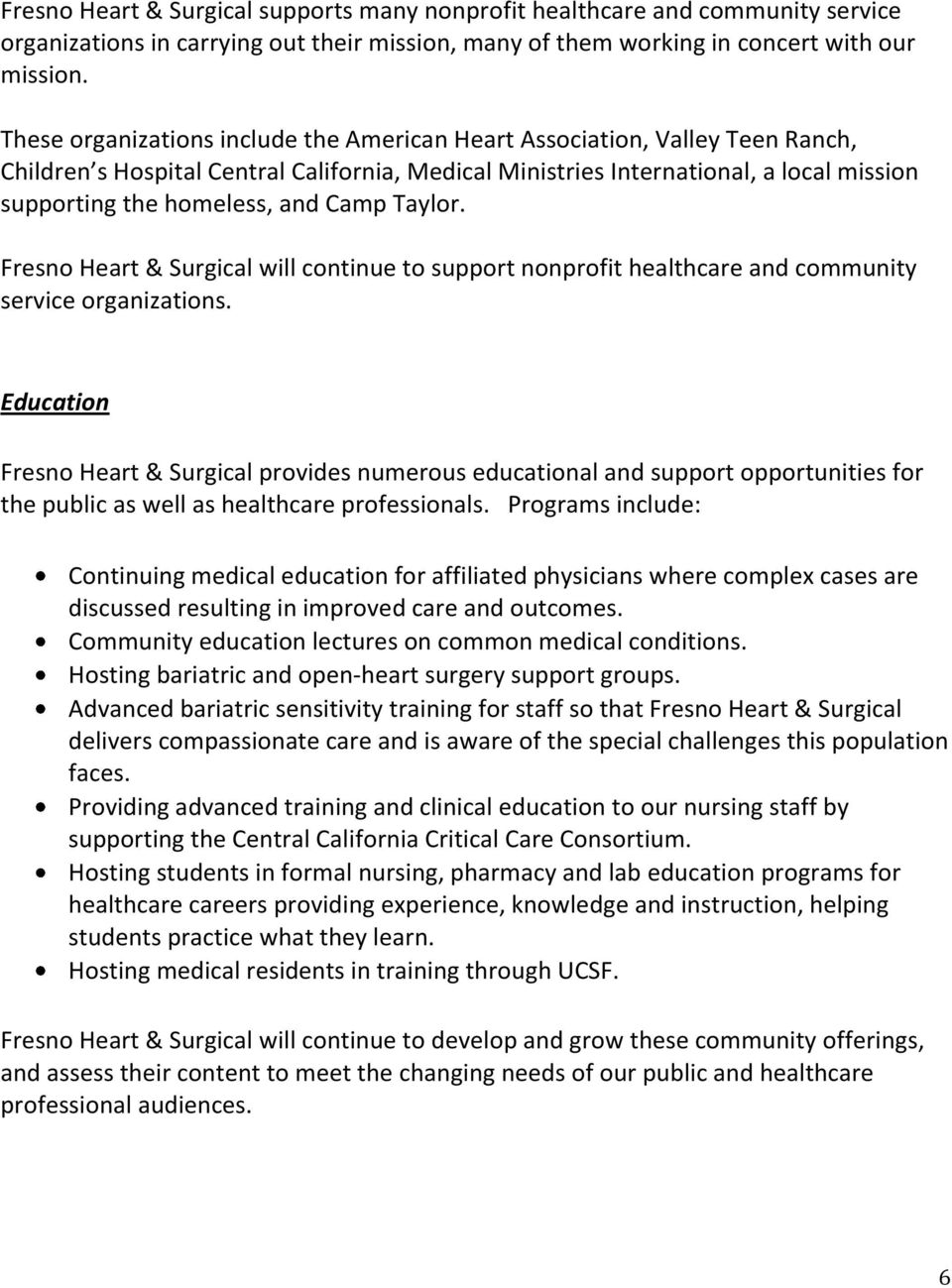 Camp Taylor. Fresno Heart & Surgical will continue to support nonprofit healthcare and community service organizations.