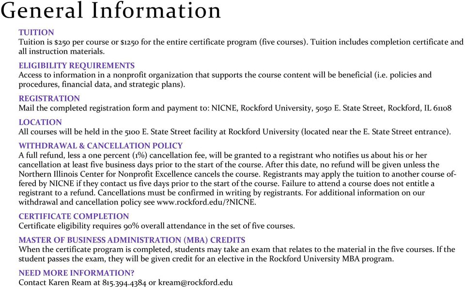 REGISTRATION Mail the completed registration form and payment to: NICNE, Rockford University, 5050 E. State Street, Rockford, IL 61108 LOCATION All courses will be held in the 5100 E.