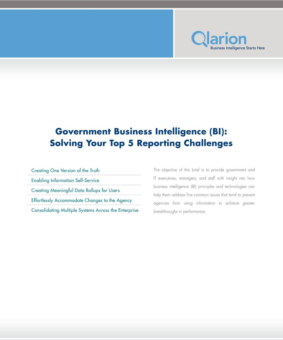 objective of this brief is to provide government and IT executives, managers, and staff with insight into how business intelligence (BI) principles