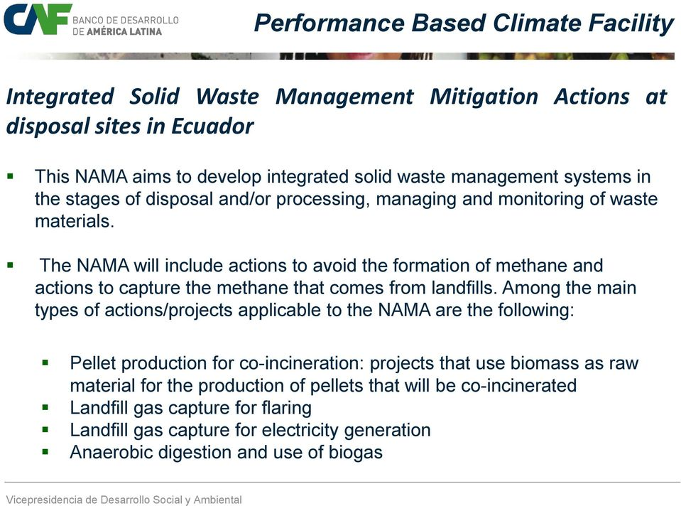 The NAMA will include actions to avoid the formation of methane and actions to capture the methane that comes from landfills.