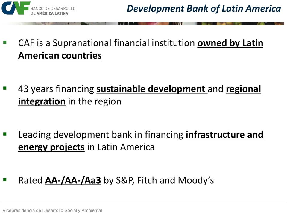 regional integration in the region Leading development bank in financing