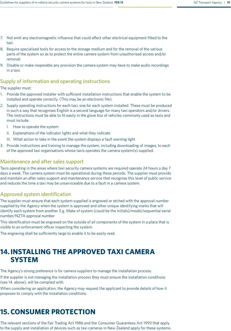 Disable or make inoperable any provision the camera system may have to make audio recordings in a taxi. Supply of information and operating instructions The supplier must: 1.