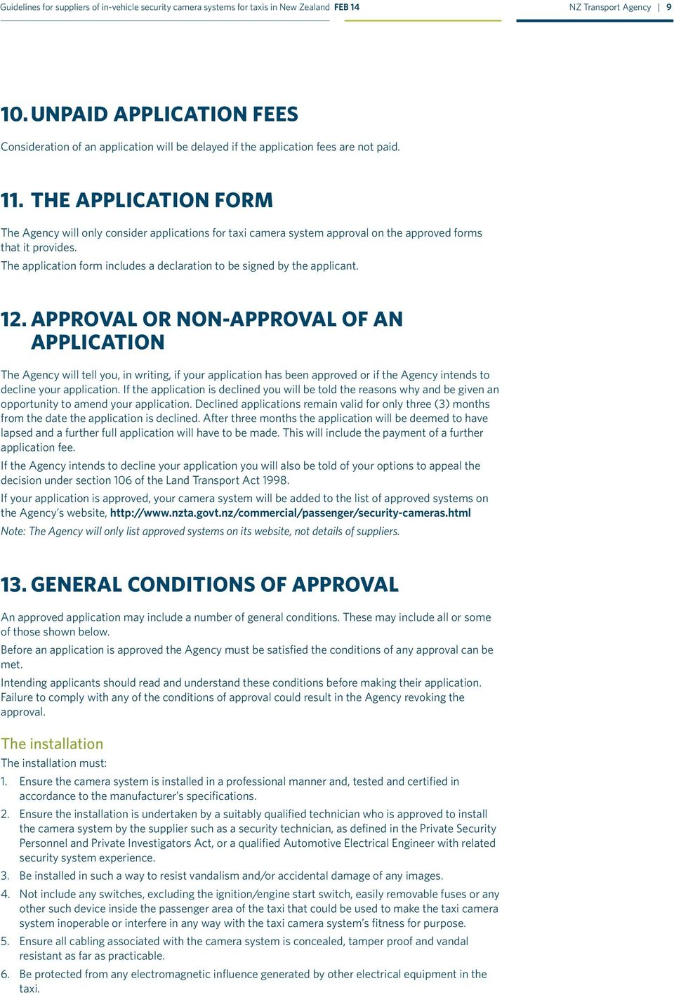 The application form includes a declaration to be signed by the applicant. 12.