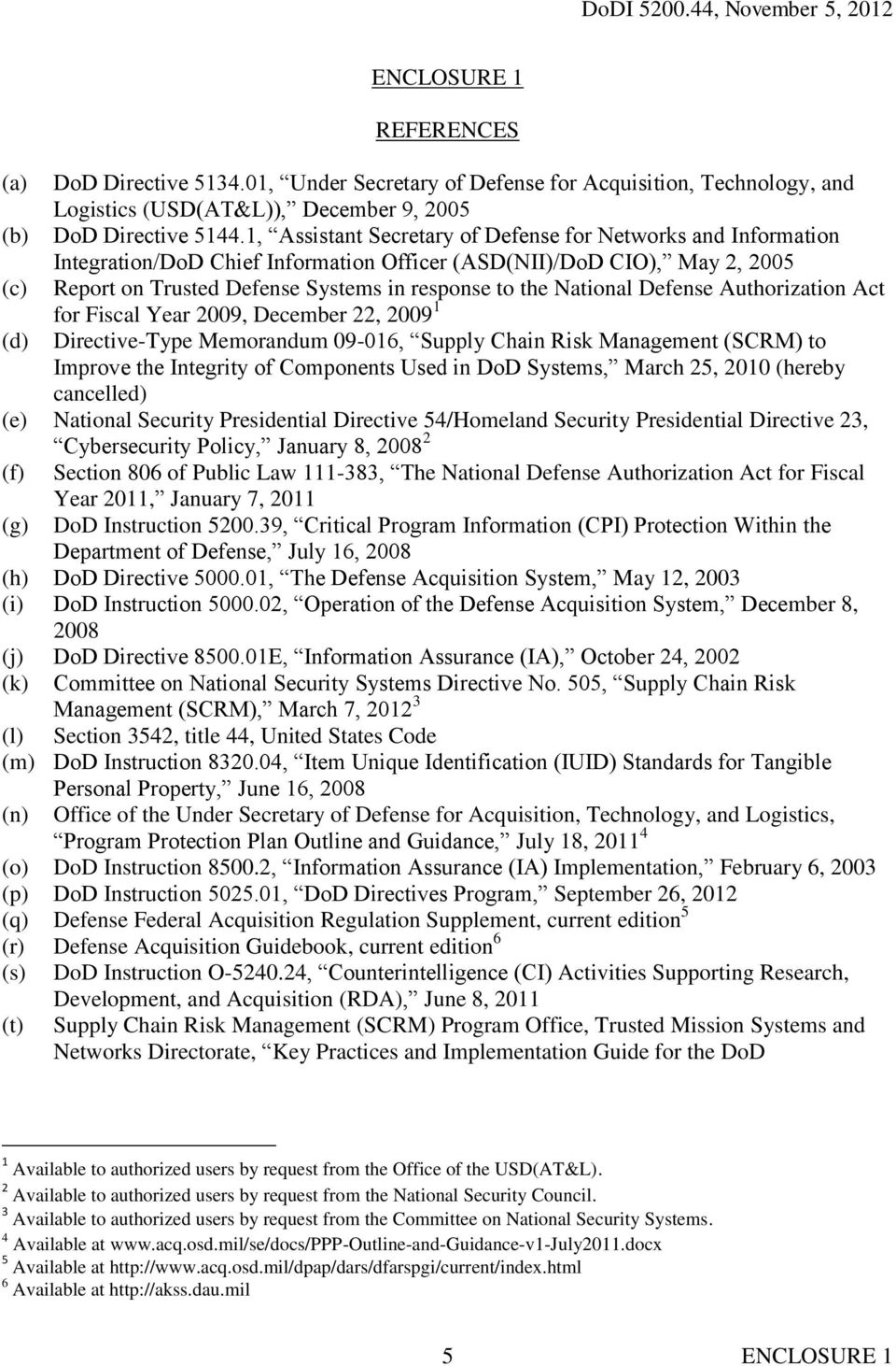 National Defense Authorization Act for Fiscal Year 2009, December 22, 2009 1 (d) Directive-Type Memorandum 09-016, Supply Chain Risk Management (SCRM) to Improve the Integrity of Components Used in