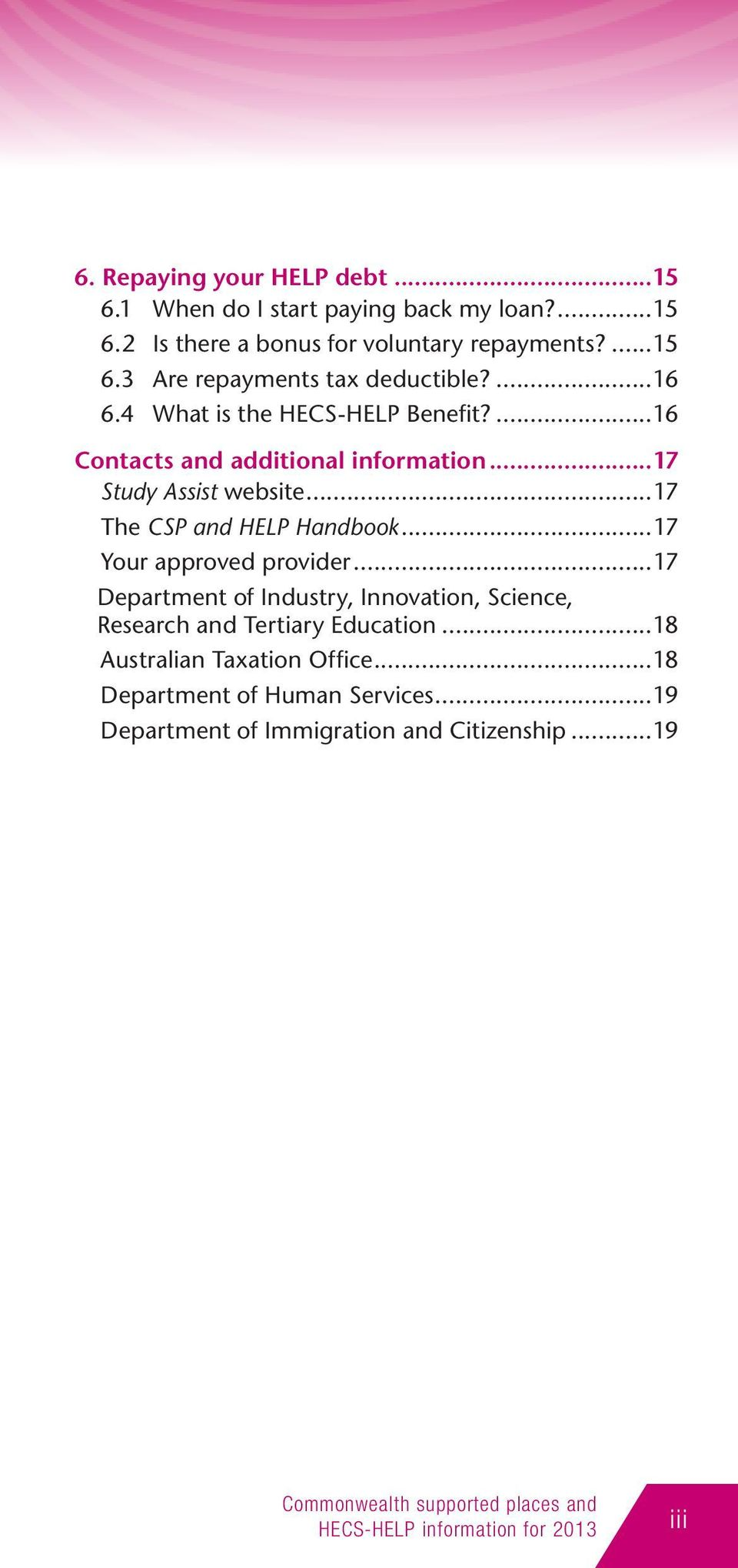 ..17 Your approved provider...17 Department of Industry, Innovation, Science, Research and Tertiary Education...18 Australian Taxation Office.