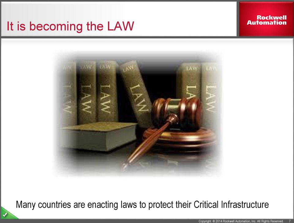 7 It is becoming the LAW Many countries
