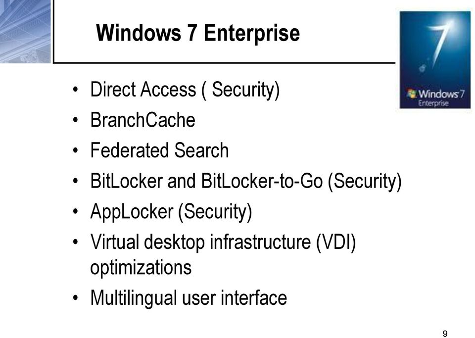BitLocker-to-Go (Security) AppLocker (Security)