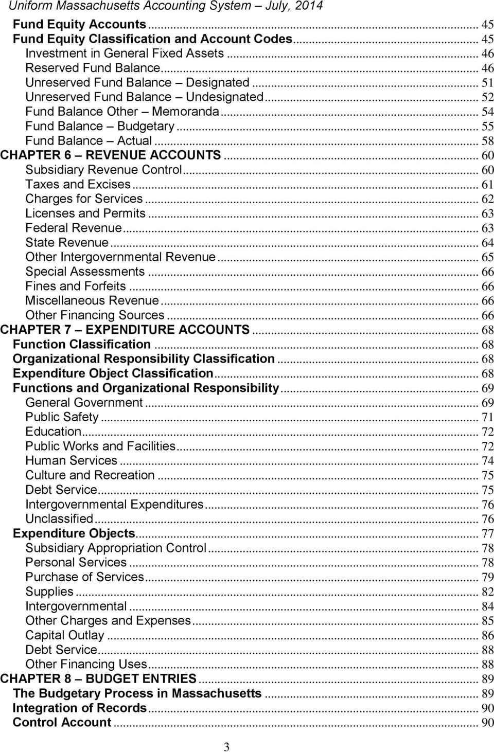 .. 58 CHAPTER 6 REVENUE ACCOUNTS... 60 Subsidiary Revenue Control... 60 Taxes and Excises... 61 Charges for Services... 62 Licenses and Permits... 63 Federal Revenue... 63 State Revenue.