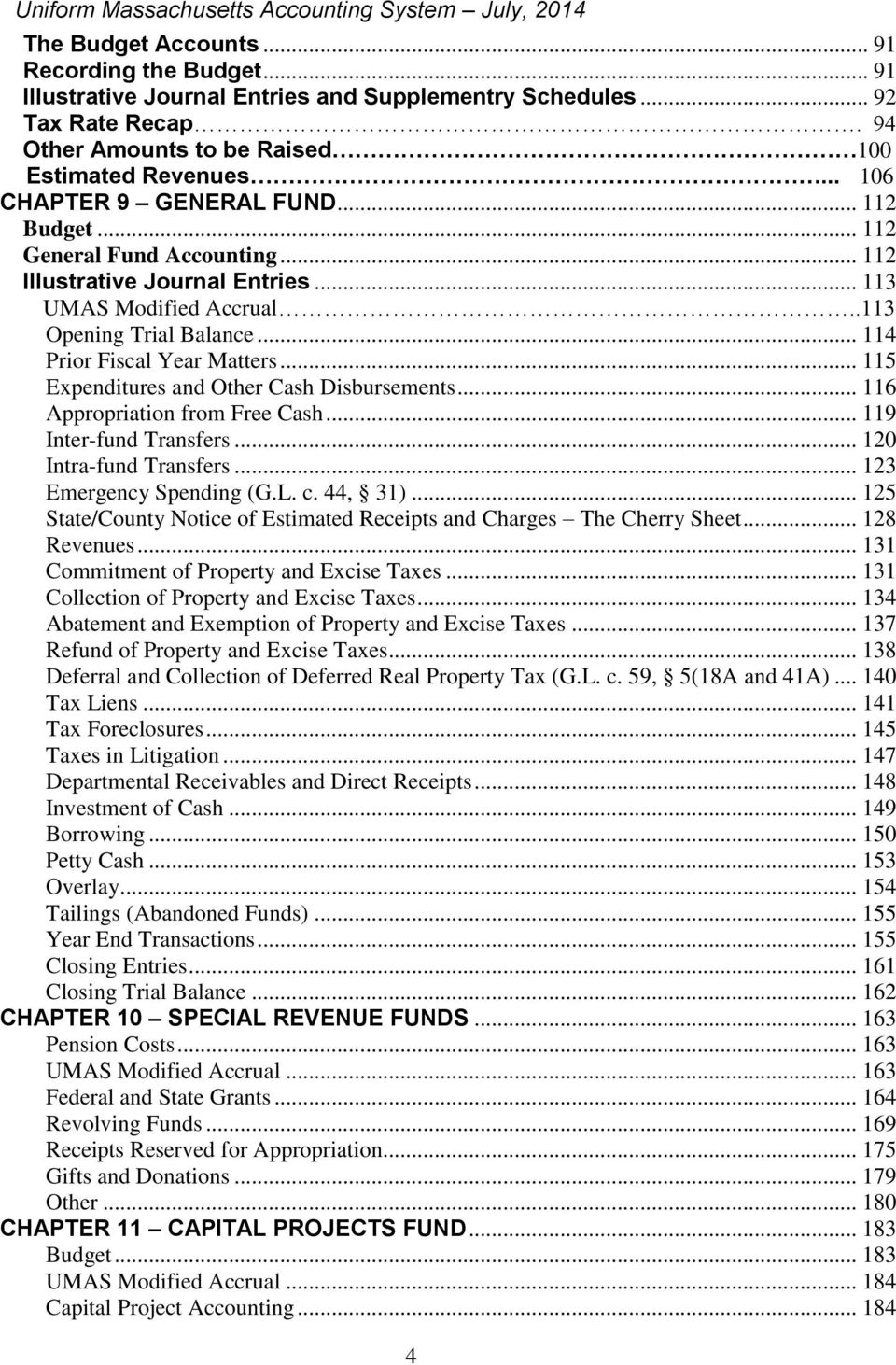 .113 Opening Trial Balance... 114 Prior Fiscal Year Matters... 115 Expenditures and Other Cash Disbursements... 116 Appropriation from Free Cash... 119 Inter-fund Transfers... 120 Intra-fund Transfers.