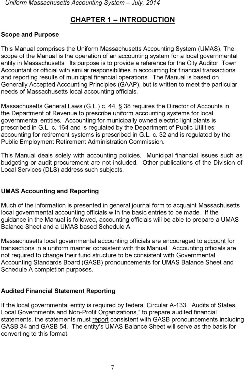 Its purpose is to provide a reference for the City Auditor, Town Accountant or official with similar responsibilities in accounting for financial transactions and reporting results of municipal