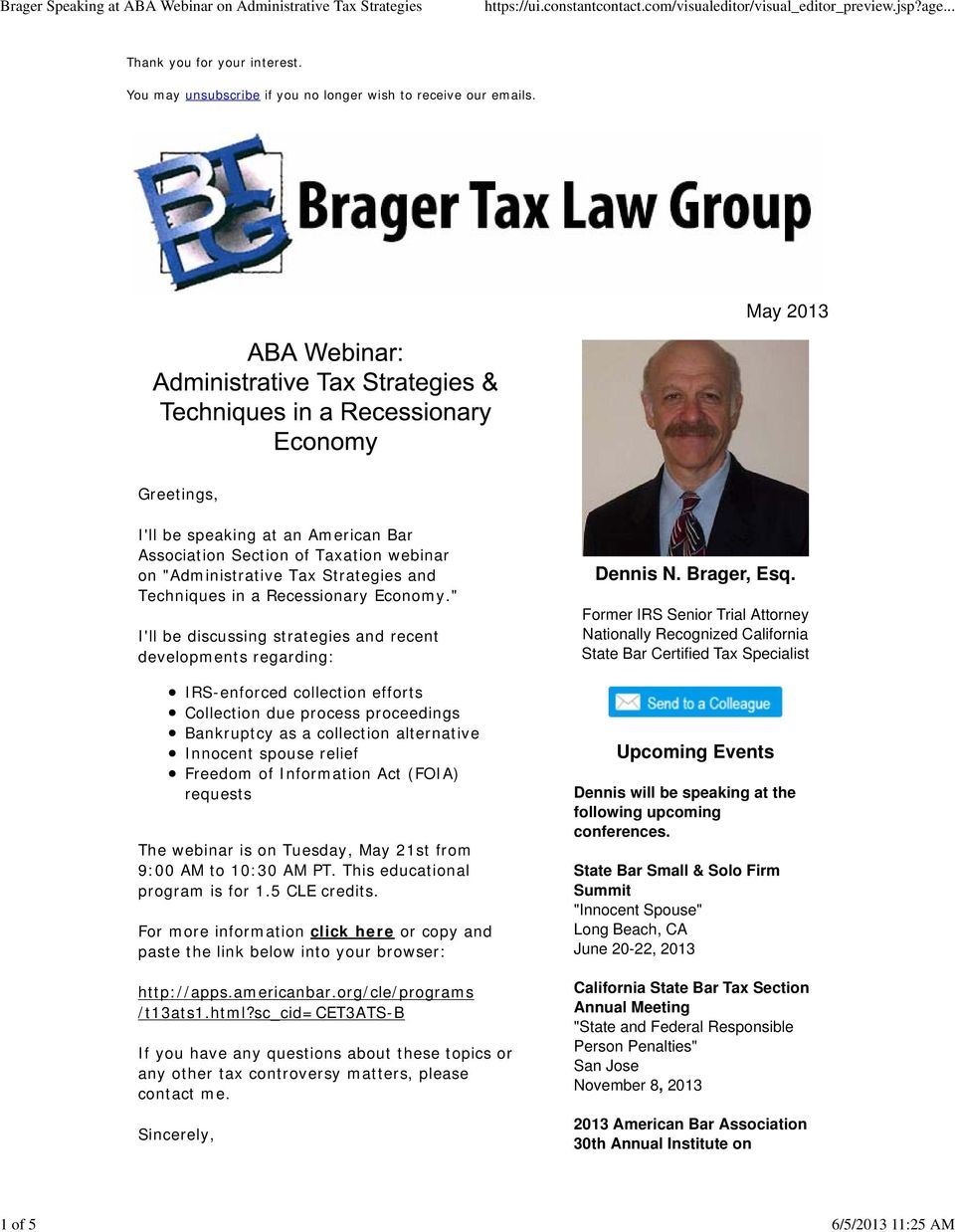 """ I'll be discussing strategies and recent developments regarding: IRS-enforced collection efforts Collection due process proceedings Bankruptcy as a collection alternative Innocent spouse relief"