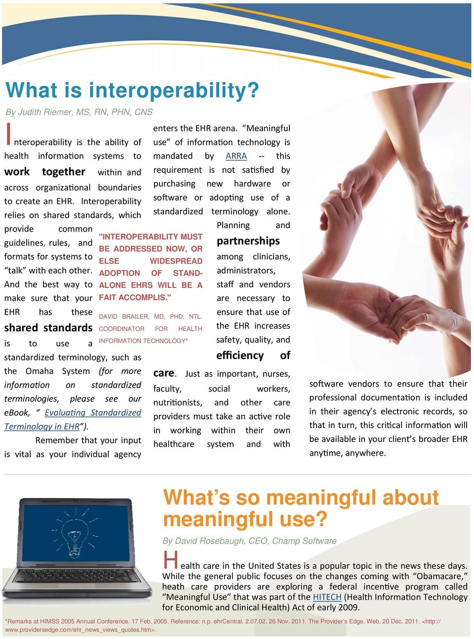 Interoperability relies on shared standards, which so ware or adop ng use of a standardized terminology alone.