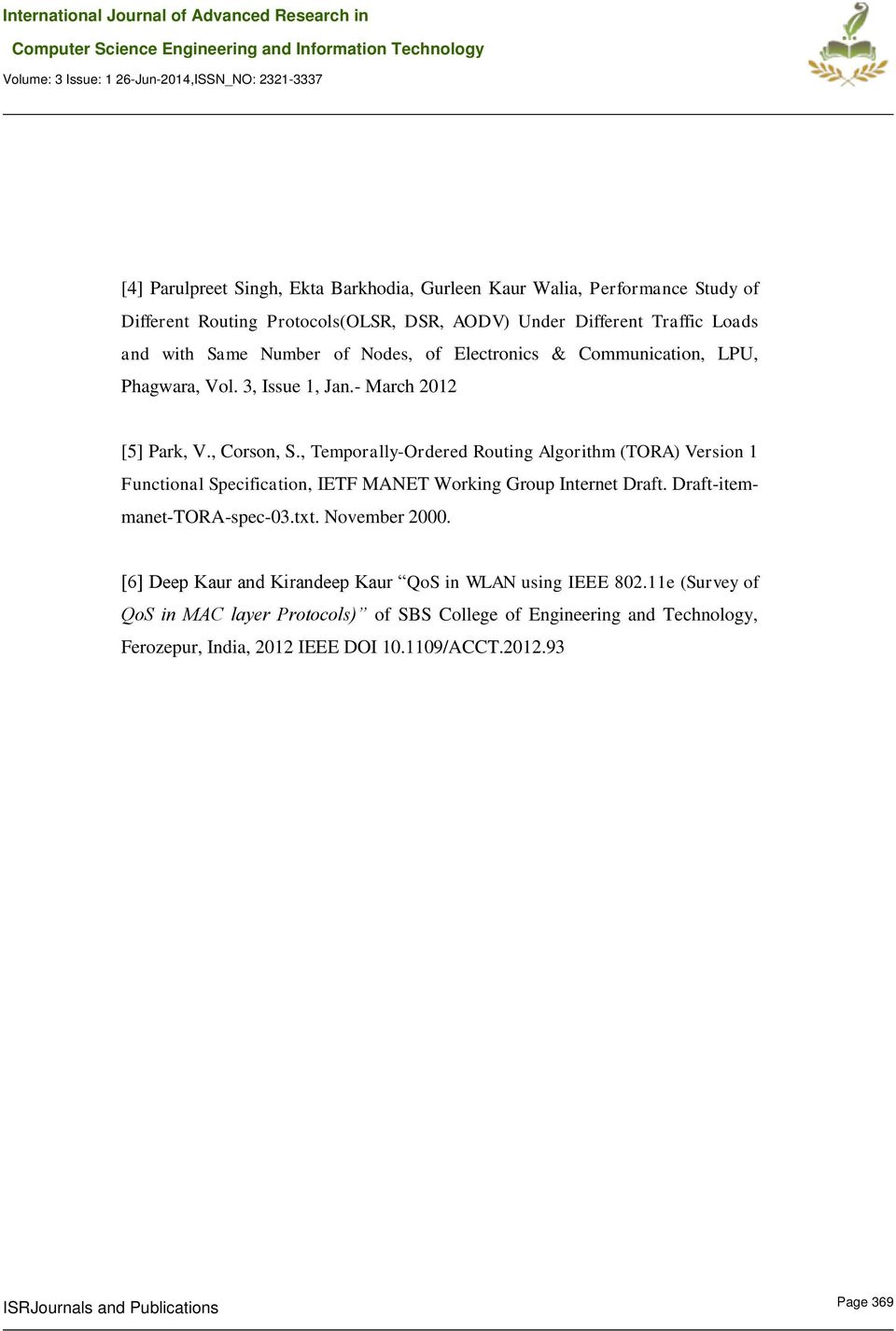 Different Traffic Loads and with Same Number of Nodes, of Electronics & Communication, LPU, Phagwara, Vol. 3, Issue 1, Jan.- March 2012 [5] Park, V., Corson, S.