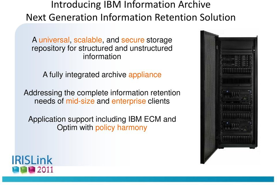 information A fully integrated archive appliance Addressing the complete information