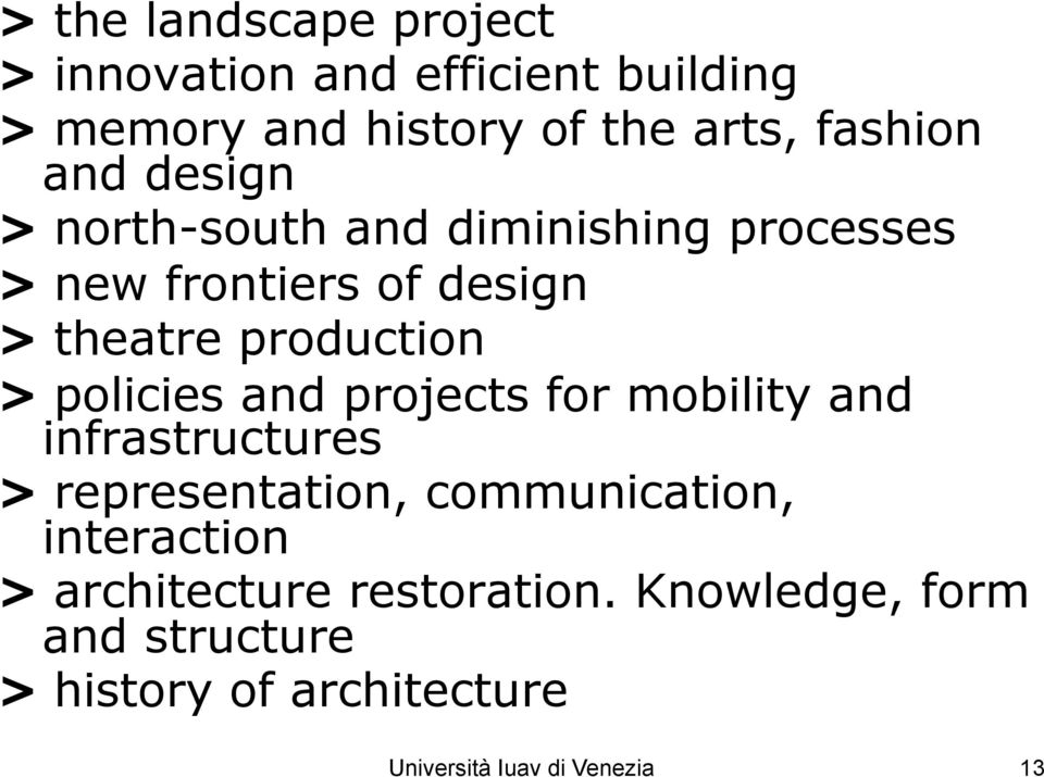 policies and projects for mobility and infrastructures > representation, communication, interaction >
