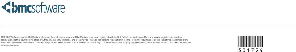 ITIL is a Registered Trade Mark of the Office of Government Commerce in the United Kingdom and other countries.