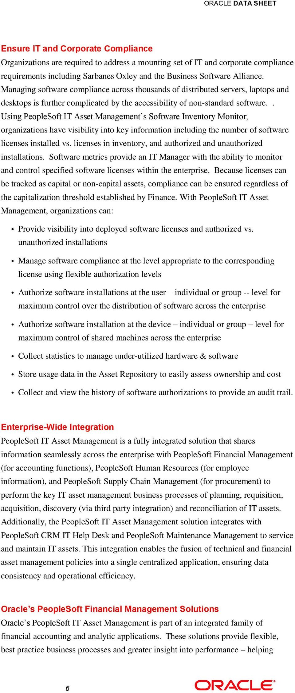 . Using PeopleSoft IT Asset Management s Software Inventory Monitor, organizations have visibility into key information including the number of software licenses installed vs.