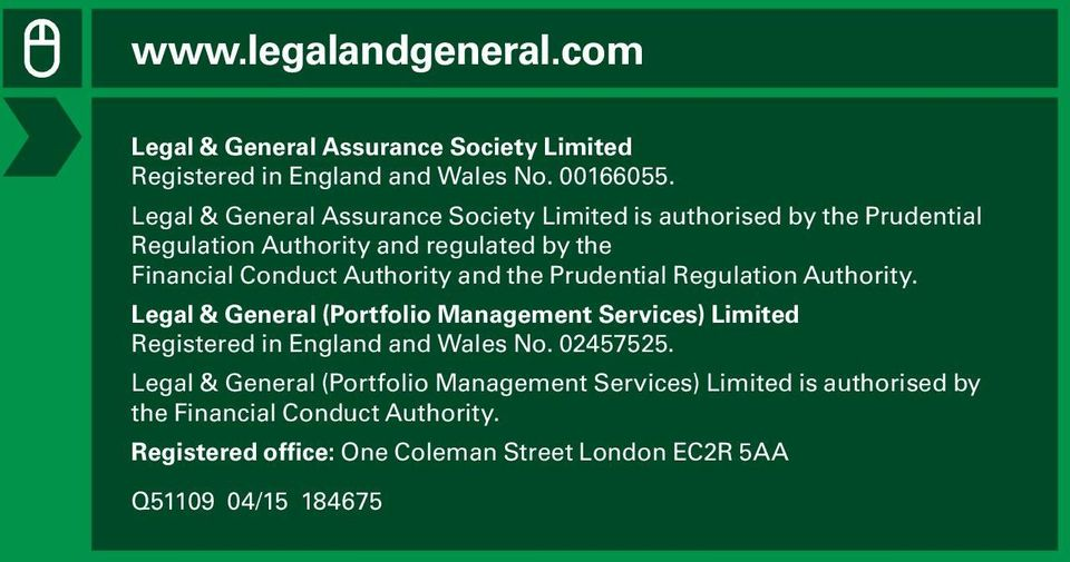 and the Prudential Regulation Authority. Legal & General (Portfolio Management Services) Limited Registered in England and Wales No. 02457525.