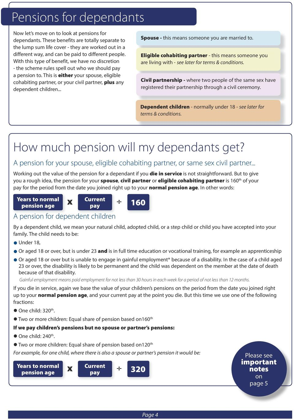 With this type of benefit, we have no discretion - the scheme rules spell out who we should pay a pension to.