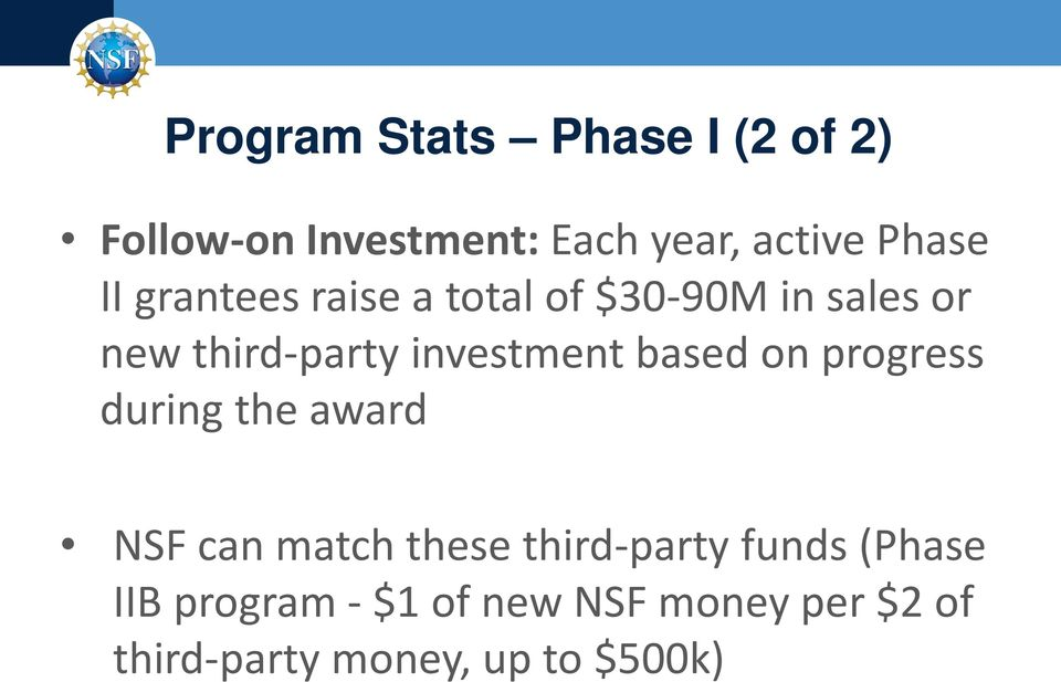 based on progress during the award NSF can match these third-party funds