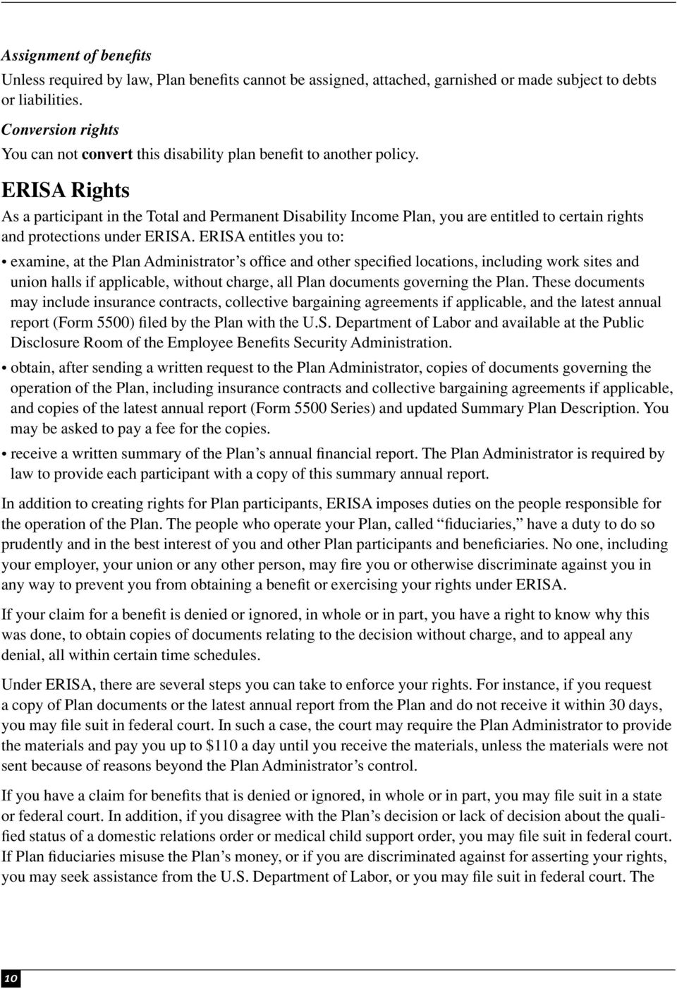 ERISA Rights As a participant in the Total and Permanent Disability Income Plan, you are entitled to certain rights and protections under ERISA.