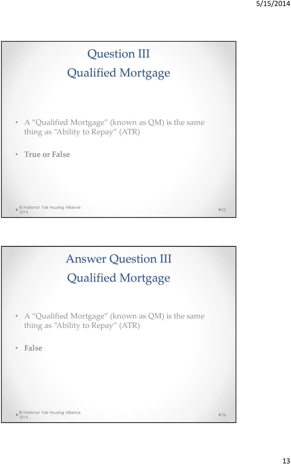 25 Answer Question III Qualified Mortgage A Qualified Mortgage