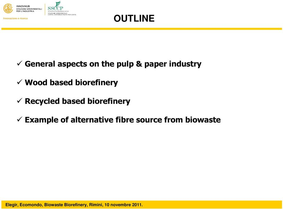 Recycled based biorefinery Example of