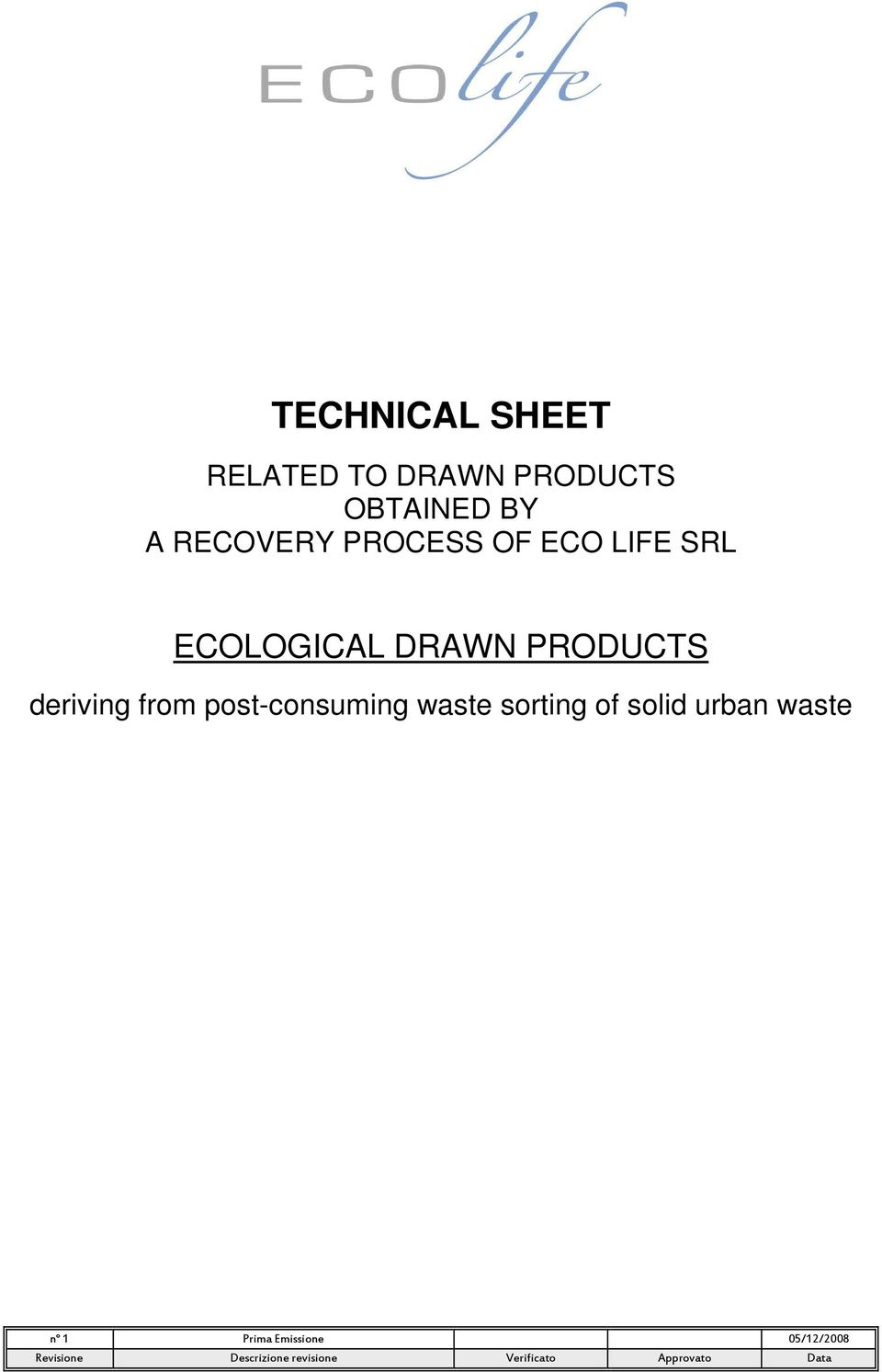 SRL ECOLOGICAL DRAWN PRODUCTS deriving from