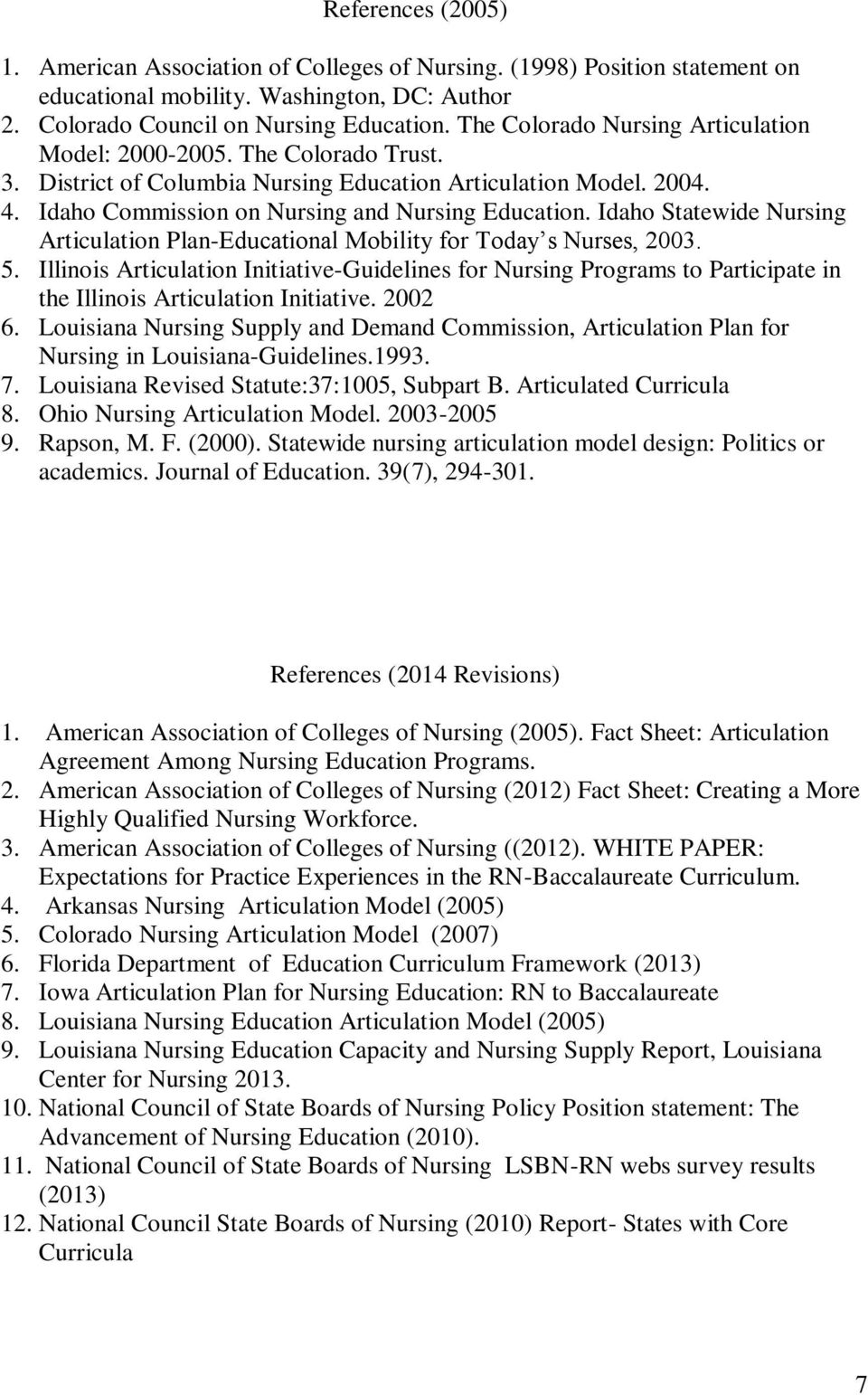 Idaho Statewide Nursing Articulation Plan-Educational Mobility for Today s Nurses, 2003. 5.