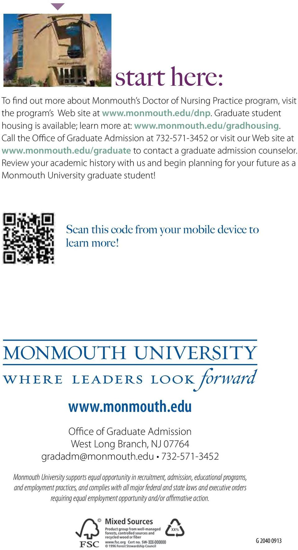 Review your academic history with us and begin planning for your future as a Monmouth University graduate student! Scan this code from your mobile device to learn more! www.monmouth.